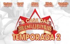 A segunda temporada da Casa Das Brasileirinhas está imperdível!