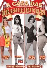 Casa das Brasileirinhas - Temporada 1 - Ep 1 com Angel Lima