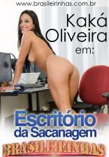 O Escritório da Sacanagem - A morena Kaká Oliveira