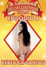 A Casa das Brasileirinhas T16 - Ep.4 Rebecca Santos