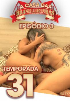 A Casa das Brasileirinhas Temporada 31 - Ep. 3 - Bella e Alice