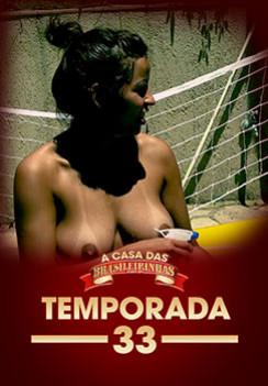 A Casa das Brasileirinhas Temporada 33 -