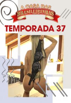 A Casa das Brasileirinhas Temporada 37 -