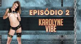 Karolyne Vibe is a sexy nympho House of Brasileirinhas