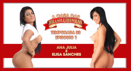 Elisa Sanches e Ana Julia passaram uma semana na Casa