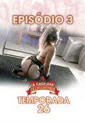 A Casa das Brasileirinhas Temporada 26 - Ep 3 - Nina e Sara